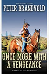 Once More With a Vengeance (A Sheriff Ben Stillman Western) Kindle Edition
