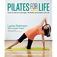 Pilates for Life: How to improve strength, flexibility and health over 40 (English Edition)