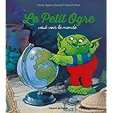 Le petit ogre veut voir le monde (Les Belles Histoires)