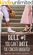 Rule #1: You Can't Date the Coach's Daughter (The Rules of Love)