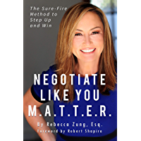 Negotiate Like YOU M.A.T.T.E.R.: The Sure Fire Method to Step Up and Win (English Edition)