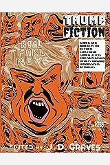 Trump Fiction: ECR Special Edition Kindle Edition