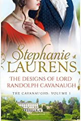 The Designs Of Lord Randolph Cavanaugh: #1 New York Times bestselling author Stephanie Laurens returns with an uputdownable new historical romance Kindle Edition