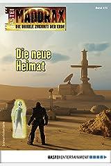 Maddrax 475 - Science-Fiction-Serie: Die neue Heimat Kindle Ausgabe