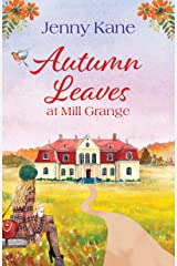 Autumn Leaves at Mill Grange: a feelgood, cosy autumn romance (The Mill Grange Series Book 2) Kindle Edition