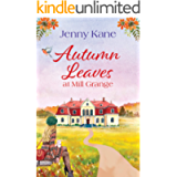 Autumn Leaves at Mill Grange: a feelgood, cosy autumn romance (The Mill Grange Series Book 2)