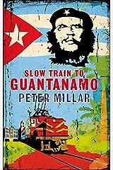 Slow Train to Guantanamo Paperback