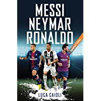 Messi, Neymar, Ronaldo: Updated Edition (Luca Caioli)