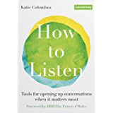 How to Listen: Tools for opening up conversations when it matters most