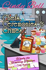 Chefs, Ceremonies and Crimes (Wendy the Wedding Planner Cozy Mystery Book 2) Kindle Edition