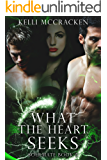 What the Heart Seeks: An Elemental Romance (Soulmate Book 5) (English Edition)