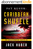 Pat Ruger: Caribbean Shuffle (Pat Ruger Mystery Series Book 2) (English Edition)