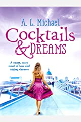 Cocktails and Dreams: A romantic comedy with a perfect feel-good ending! (Martini Club Book 1) Kindle Edition