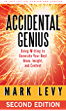 Accidental Genius: Using Writing to Generate Your Best Ideas, Insight, and Content (English Edition)