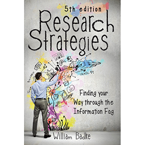 Research Strategies: Finding Your Way Through the Information Fog (English Edition)