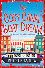 The Cosy Canal Boat Dream: A funny, feel-good romantic comedy you won't be able to put down! Kindle Edition