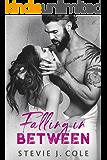 Falling in Between: A Steamy Billionaire Romance