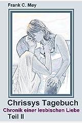 Chrissys Tagebuch - Teil II: Chronik einer lesbischen Liebe Kindle Ausgabe