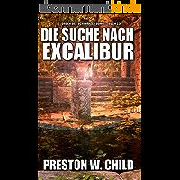 Die Suche nach Excalibur (Orden der Schwarzen Sonne 23) (German Edition)