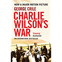 Charlie Wilson's War: The Story of the Largest Covert Operation in History: The Arming of the Mujahideen by the CIA…