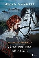 Las guerreras Maxwell, 5. Una prueba de amor (Medieval / Highlander)