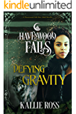 Defying Gravity (Havenwood Falls Book 14)