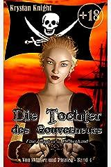 Die Tochter des Gouverneurs: Eine Jungfrau in Piratenhand (Von Sklaven und Piraten 4) Kindle Ausgabe