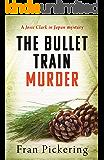 The Bullet Train Murder (Josie Clark in Japan mysteries Book 3)