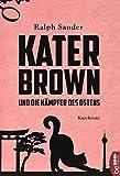 Kater Brown und die Kämpfer des Ostens: Kurzkrimi