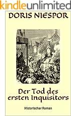 Der Tod des ersten Inquisitors: Historischer Roman