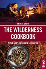 The Wilderness Cookbook: A Wild Camper's Guide to Eating Well (Bradt Travel Guides (Bradt on Britain)) Paperback