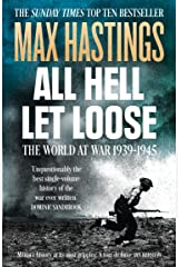 All Hell Let Loose: The World at War 1939-1945 Kindle Edition