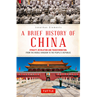 A Brief History of China: Dynasty, Revolution and Transformation: From the Middle Kingdom to the People's Republic…