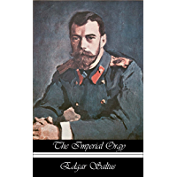The Imperial Orgy: An Account of the Tsars from the First to the Last (English Edition)