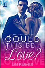 Could This Be Love? (A Cates Brothers Book Book 2) Kindle Edition