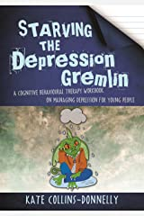 Starving the Depression Gremlin: A Cognitive Behavioural Therapy Workbook on Managing Depression for Young People (Gremlin and Thief CBT Workbooks) Paperback