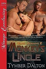 Monkey's Uncle [Drunk Monkeys 2] (Siren Publishing Menage Everlasting) Kindle Edition