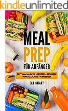 MEAL PREP: FÜR ANFÄNGER - ZEIT sparen durch LECKERE ✅ GESUNDE ✅ VORGEKOCHTE ✅ Mahlzeiten