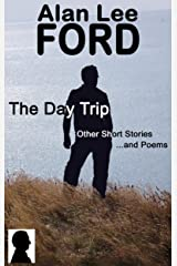 The Day Trip, Other Short Stories and Poems Kindle Edition