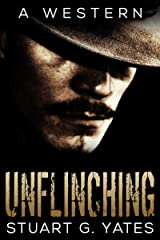 Unflinching - A Western Kindle Edition