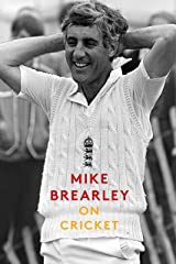 On Cricket: A Portrait of the Game Kindle Edition