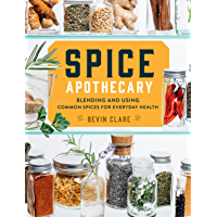 Spice Apothecary: Blending and Using Common Spices for Everyday Health (English Edition)