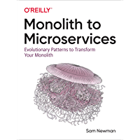 Monolith to Microservices: Evolutionary Patterns to Transform Your Monolith (English Edition)