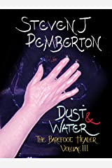 Dust & Water (The Barefoot Healer Book 3) Kindle Edition