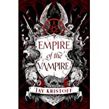 Empire of the Vampire: The New First Book in 2021's Latest Fantasy Series from the Sunday Times bestselling author of Neverni