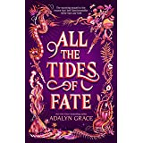 All the Tides of Fate (All the Stars and Teeth Duology, 2)