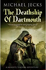 The Death Ship of Dartmouth (Knights Templar Mysteries 21): A fascinating murder mystery from 14th-century Devon Kindle Edition
