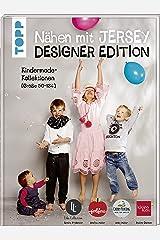 Nähen mit Jersey: Designer Edition.: Kindermode-Kollektionen (Größe 50-134) von Klimperklein, Cherry Picking, Jolijou und Lila-Lotta Gebundene Ausgabe
