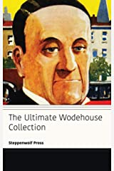 The Ultimate Wodehouse Collection Kindle Edition
