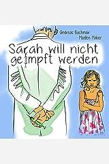 Sarah will nicht geimpft werden Kindle Ausgabe